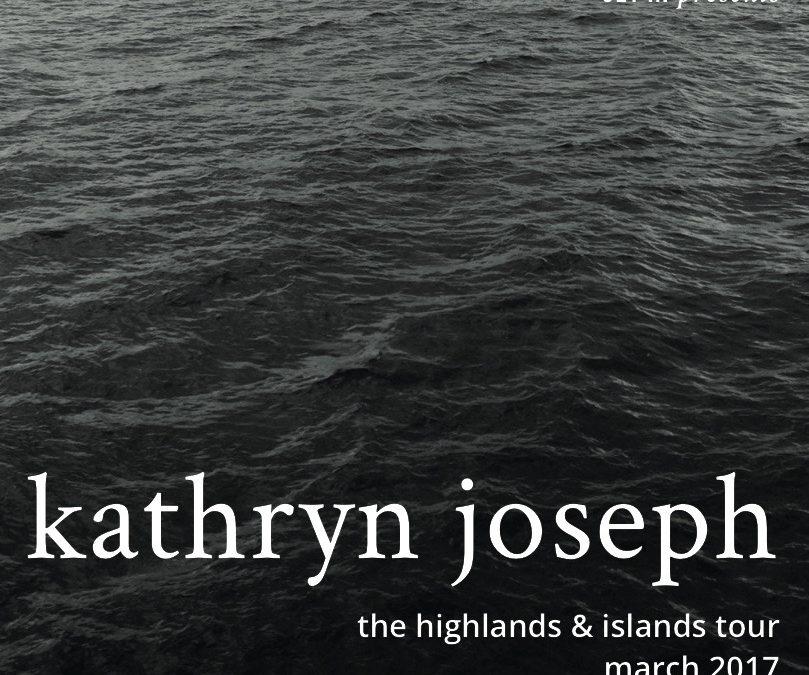 Kathryn Joseph / Highlands & Islands Tour