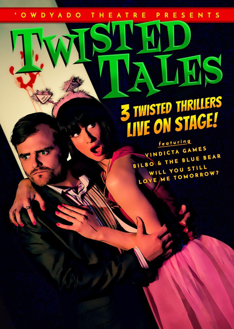 Twisted Tales / 'Owdyado Theatre Company
