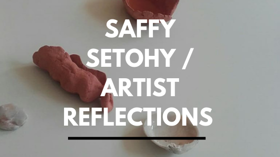 SAFFY SETOHY / ARTIST REFLECTIONS