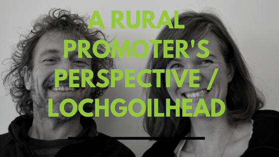 A Rural Promoter's Perspective / Lochgoilhead